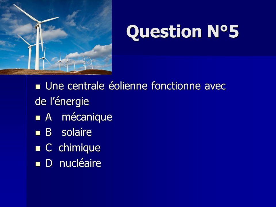 Question N°6 Une centrale thermique fonctionne avec de l'énergie Une centrale thermique fonctionne avec de l'énergie A / mécanique A / mécanique B / solaire B / solaire C / nucléaire C / nucléaire D /chimique D /chimique
