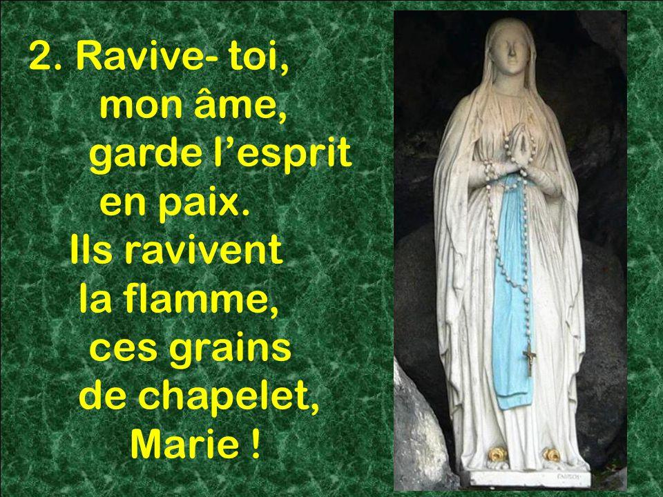 58 2.Ravive- toi, mon âme, garde l'esprit en paix.