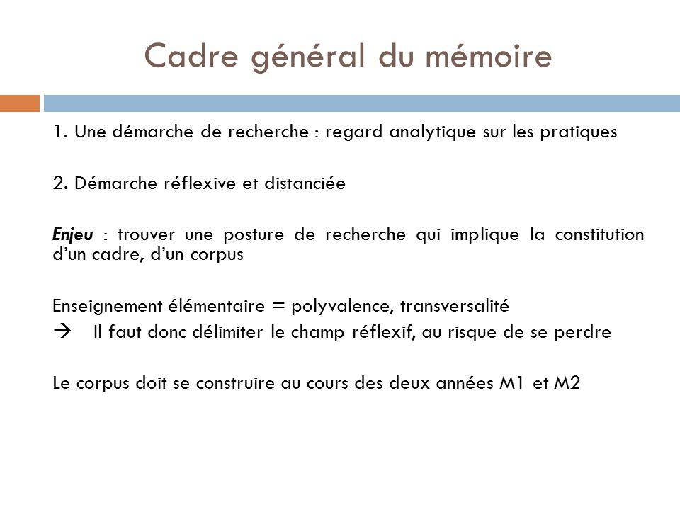 Cadre général du mémoire 1.Une démarche de recherche : regard analytique sur les pratiques 2.
