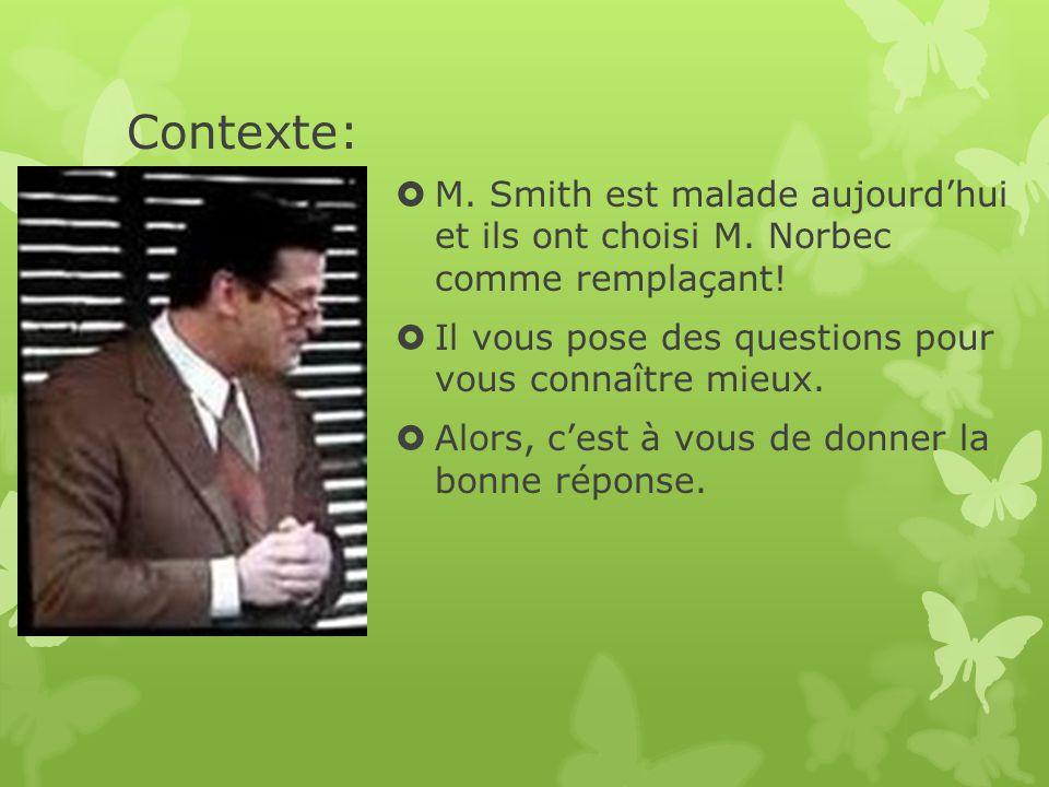Contexte:  M. Smith est malade aujourd'hui et ils ont choisi M.