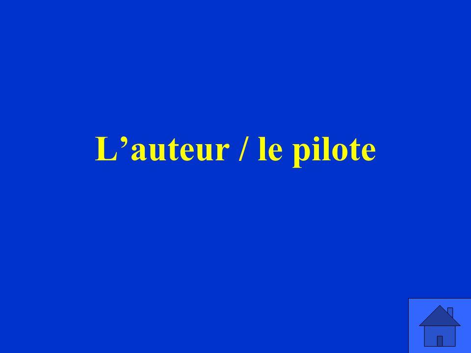 L'auteur / le pilote