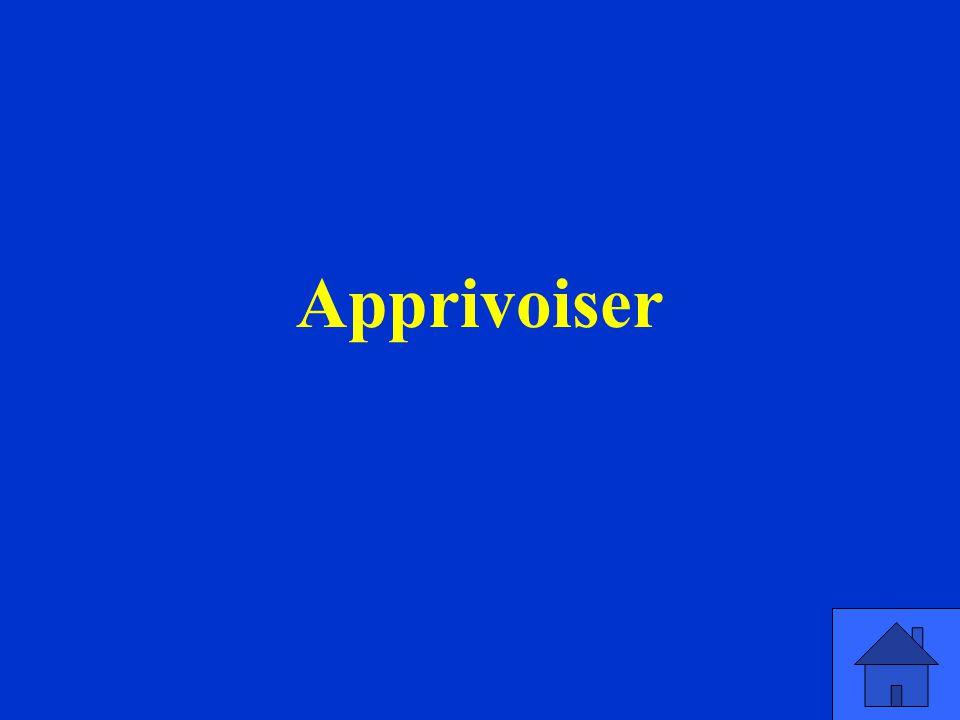 Apprivoiser