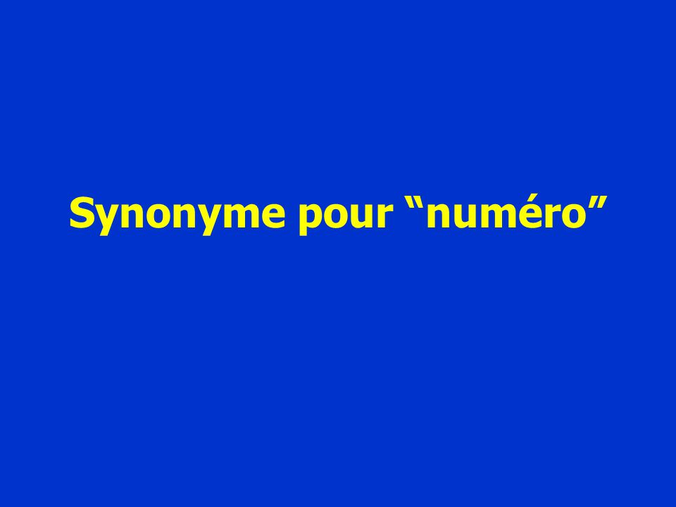 Synonyme pour numéro