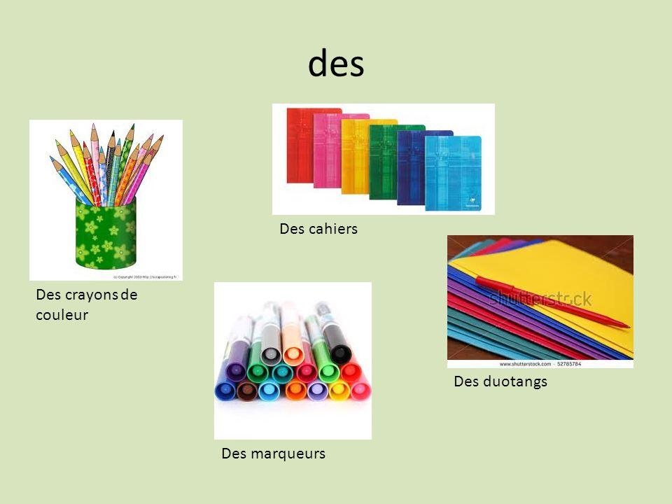 des Des crayons de couleur Des cahiers Des marqueurs Des duotangs