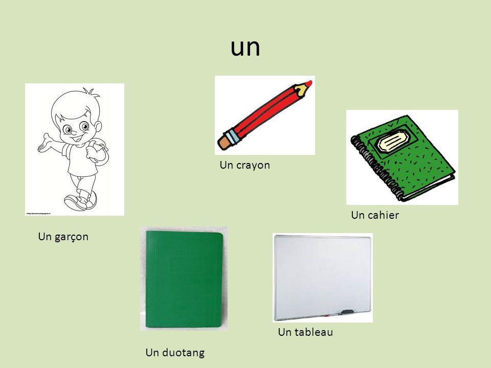 un Un garçon Un crayon Un cahier Un duotang Un tableau