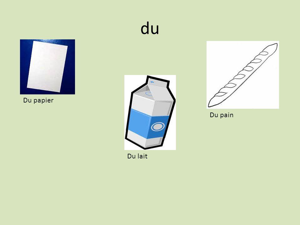 du Du papier Du lait Du pain