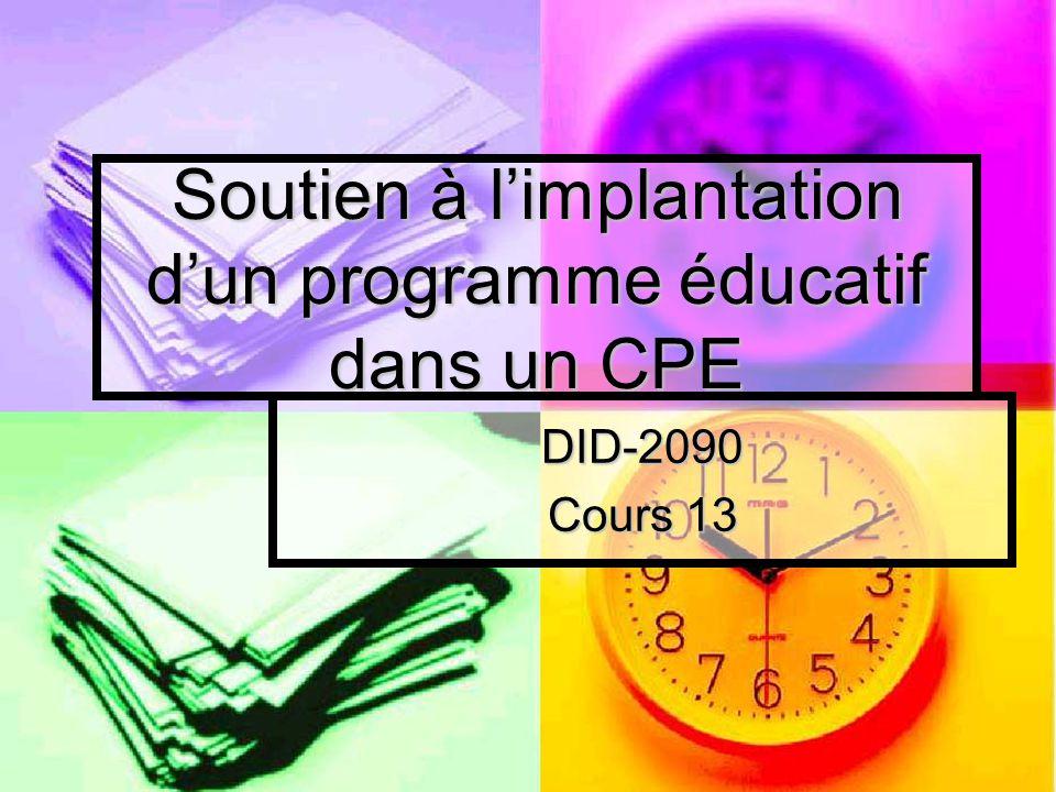 Soutien à l'implantation d'un programme éducatif dans un CPE DID-2090 Cours 13