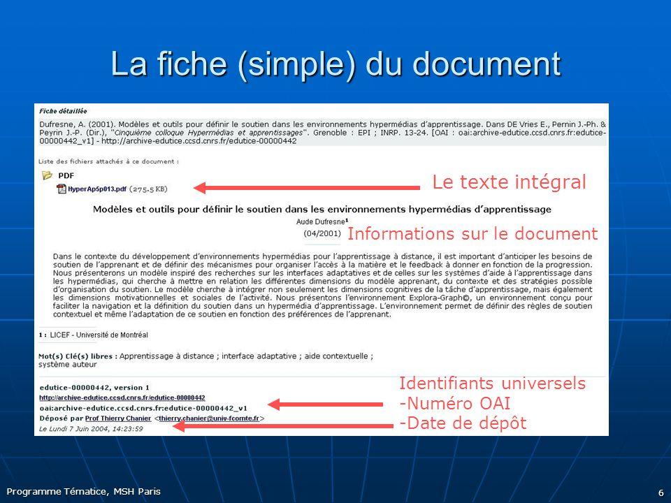 Programme Tématice, MSH Paris 6 La fiche (simple) du document Le texte intégral Informations sur le document Identifiants universels -Numéro OAI -Date de dépôt