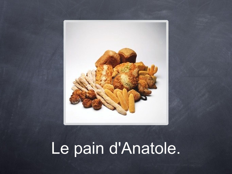Le pain d Anatole.