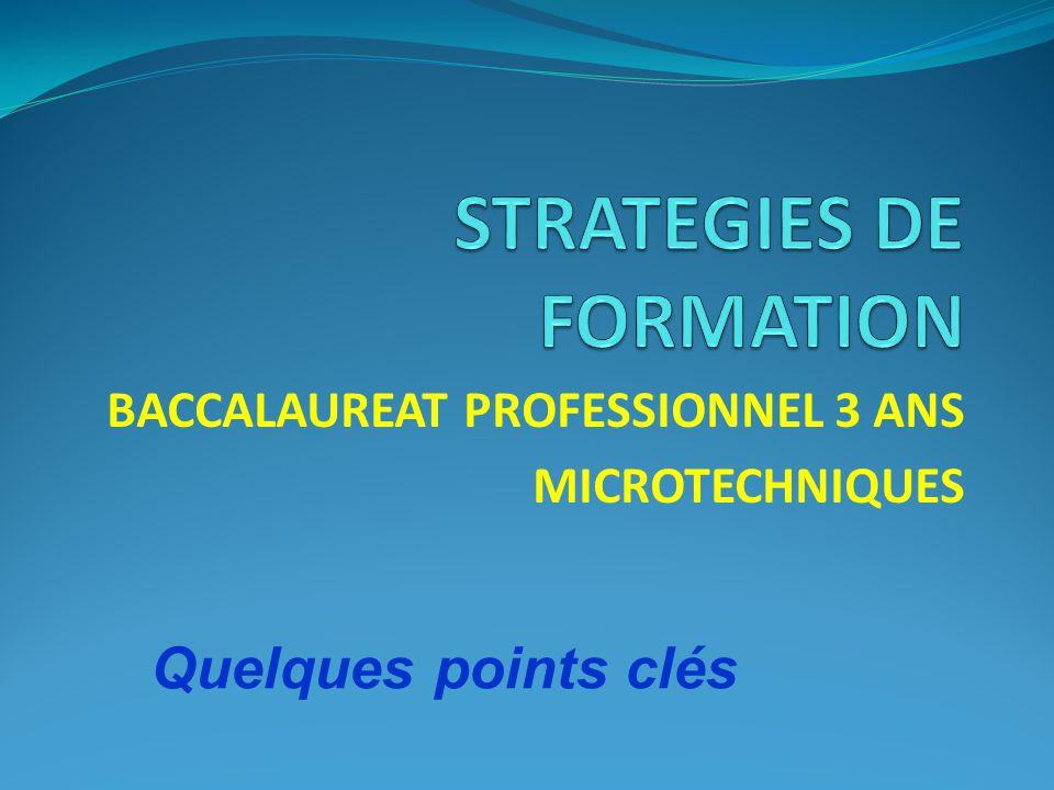 BACCALAUREAT PROFESSIONNEL 3 ANS MICROTECHNIQUES Quelques points clés