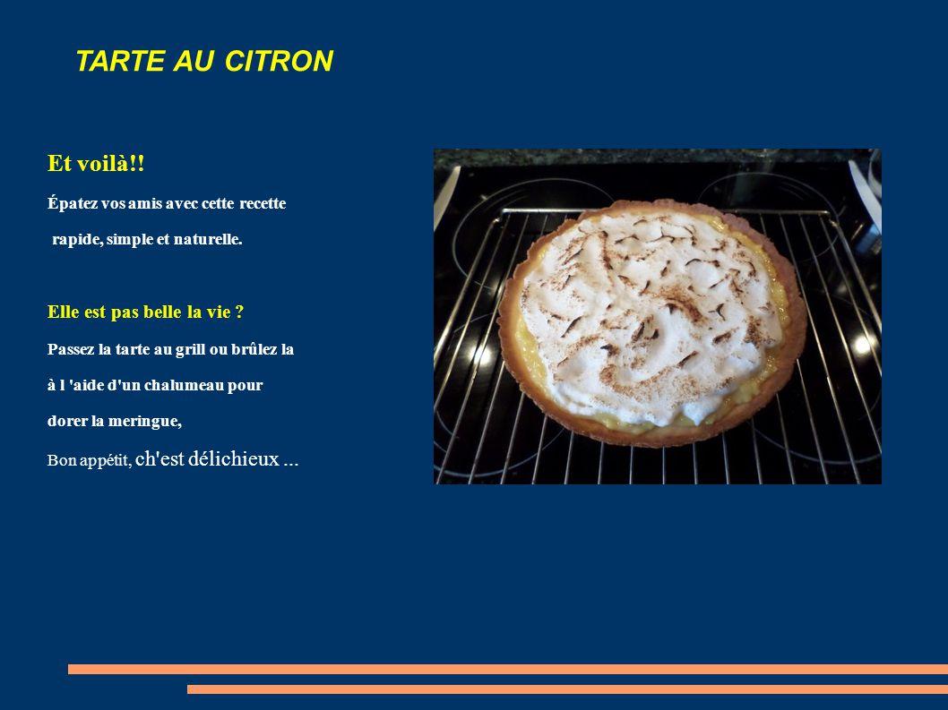 TARTE AU CITRON Passons à la tarte : Garnissez la tarte avec la crème pâtissière, Ajoûtez la meringue,