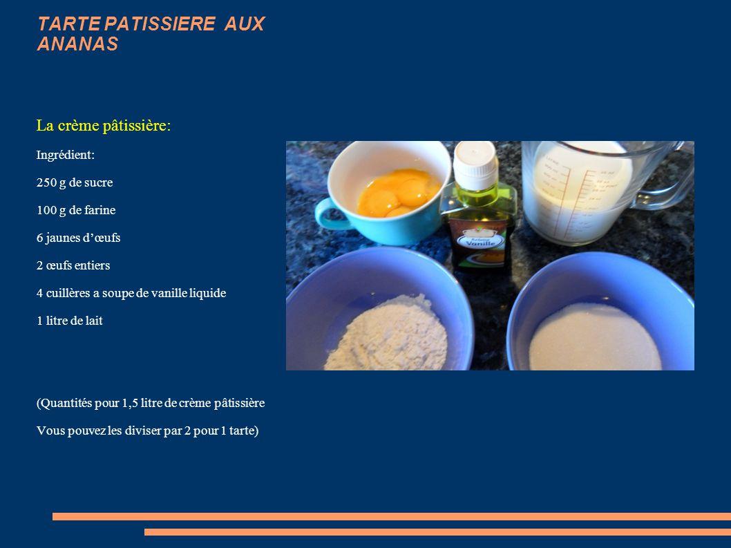 TARTE PATISSIERE AUX ANANAS Cuisson à blanc: Abaissez votre pâte au rouleau sur un plan de travail fariné. Étalez-la dans votre platine préalablement