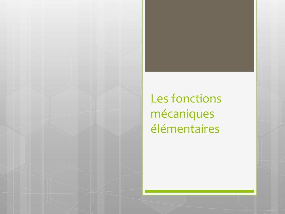 Les fonctions mécaniques élémentaires