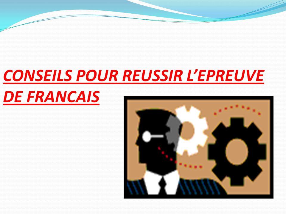 CONSEILS POUR REUSSIR L'EPREUVE DE FRANCAIS