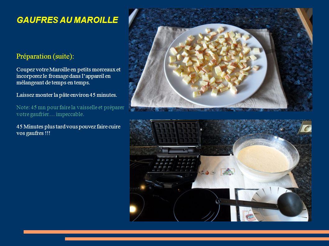 GAUFRES AU MAROILLE Préparation: Incorporer tout d'abord la levure et mélangez avec la farine.
