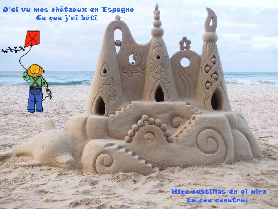 Hice castillos en el aire Lo que construí Jai vu mes châteaux en Espagne Ce que jai bâti