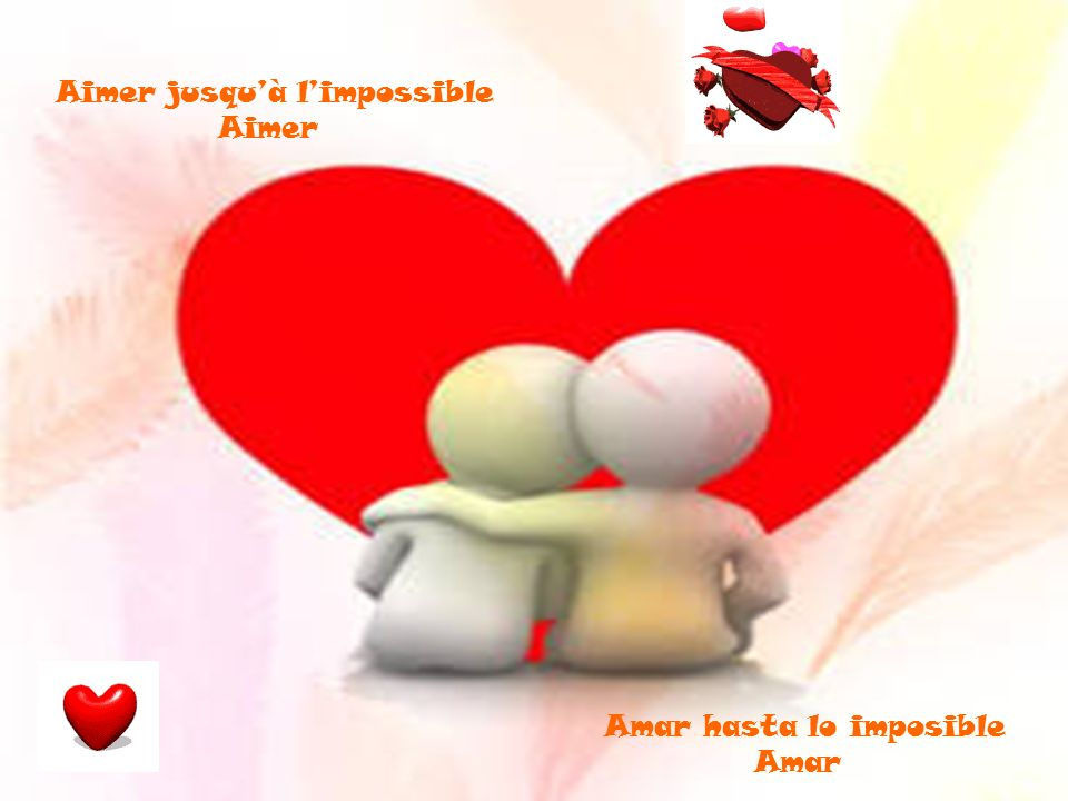 Amar hasta lo imposible Amar Aimer jusquà limpossible Aimer