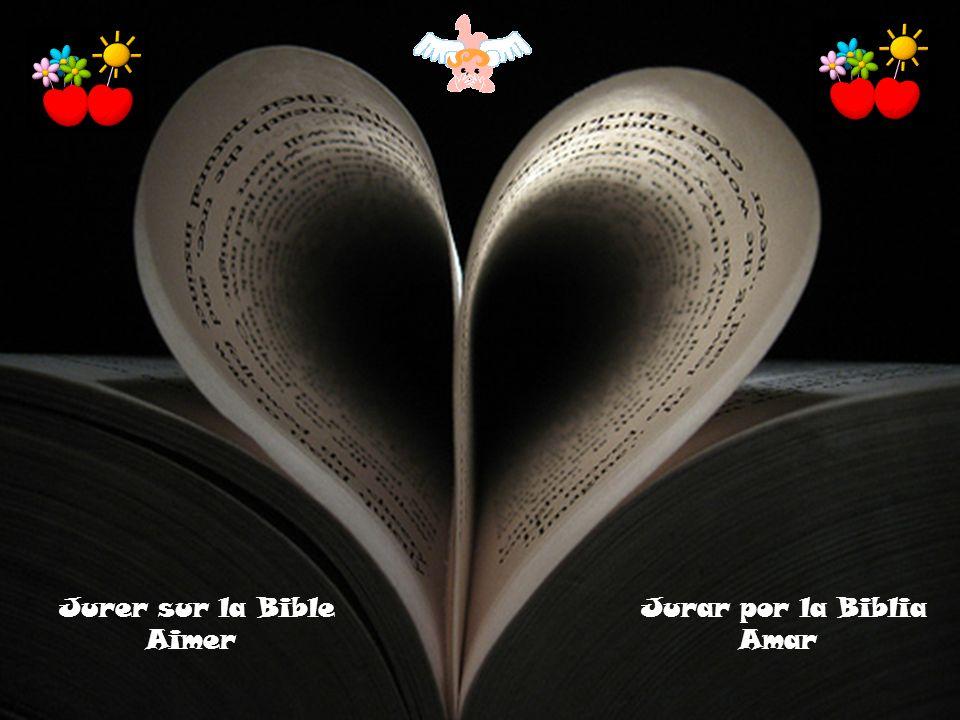 Jurar por la Biblia Amar Jurer sur la Bible Aimer