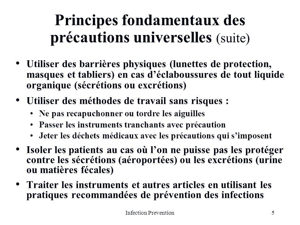 5Infection Prevention Principes fondamentaux des précautions universelles (suite) Utiliser des barrières physiques (lunettes de protection, masques et