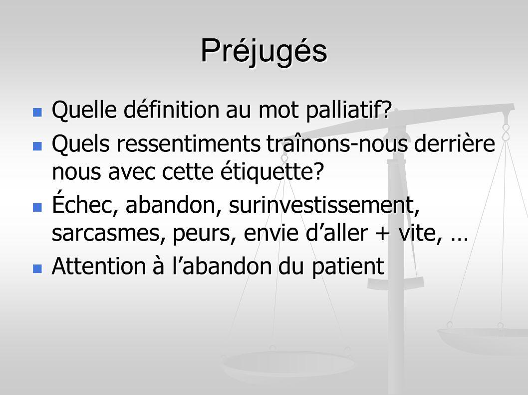 Préjugés Quelle définition au mot palliatif. Quelle définition au mot palliatif.
