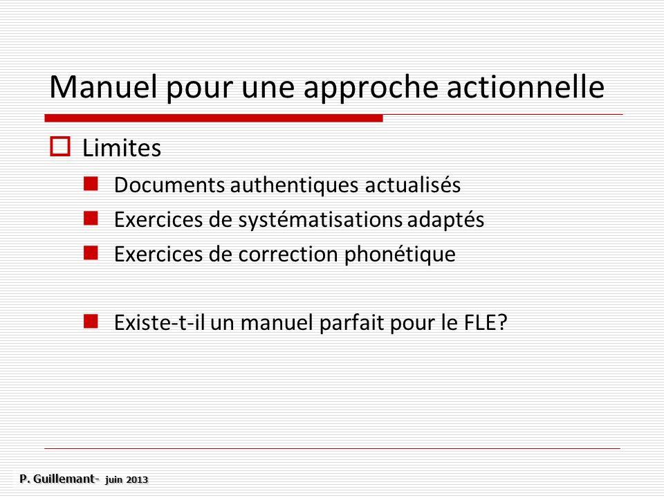 Manuel pour une approche actionnelle Limites Documents authentiques actualisés Exercices de systématisations adaptés Exercices de correction phonétiqu