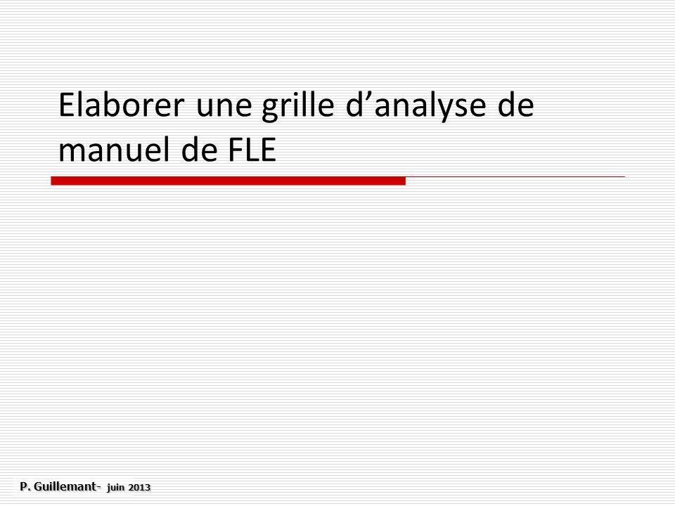 Elaborer une grille danalyse de manuel de FLE P. Guillemant- juin 2013
