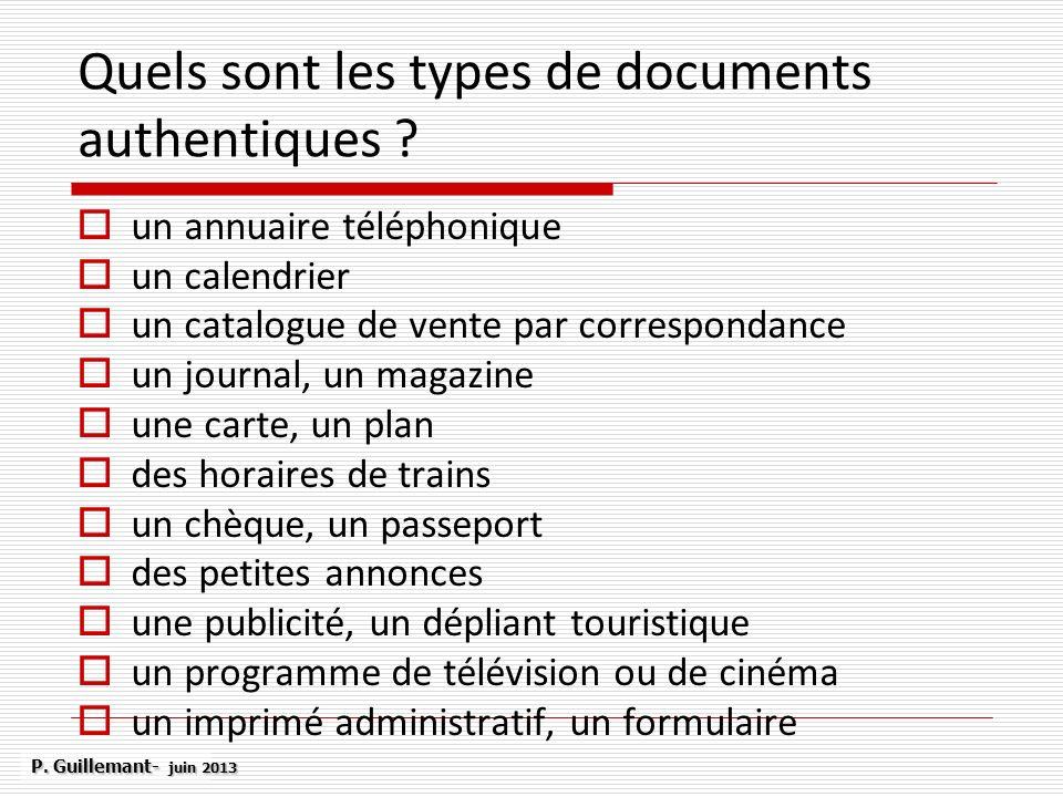 Quels sont les types de documents authentiques ? un annuaire téléphonique un calendrier un catalogue de vente par correspondance un journal, un magazi