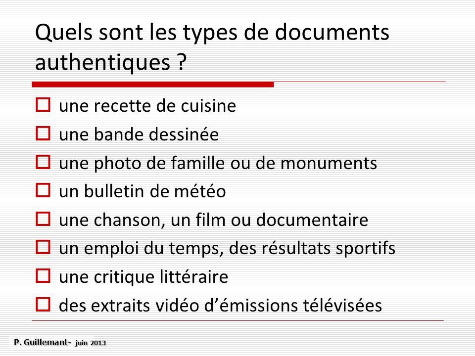Quels sont les types de documents authentiques ? une recette de cuisine une bande dessinée une photo de famille ou de monuments un bulletin de météo u