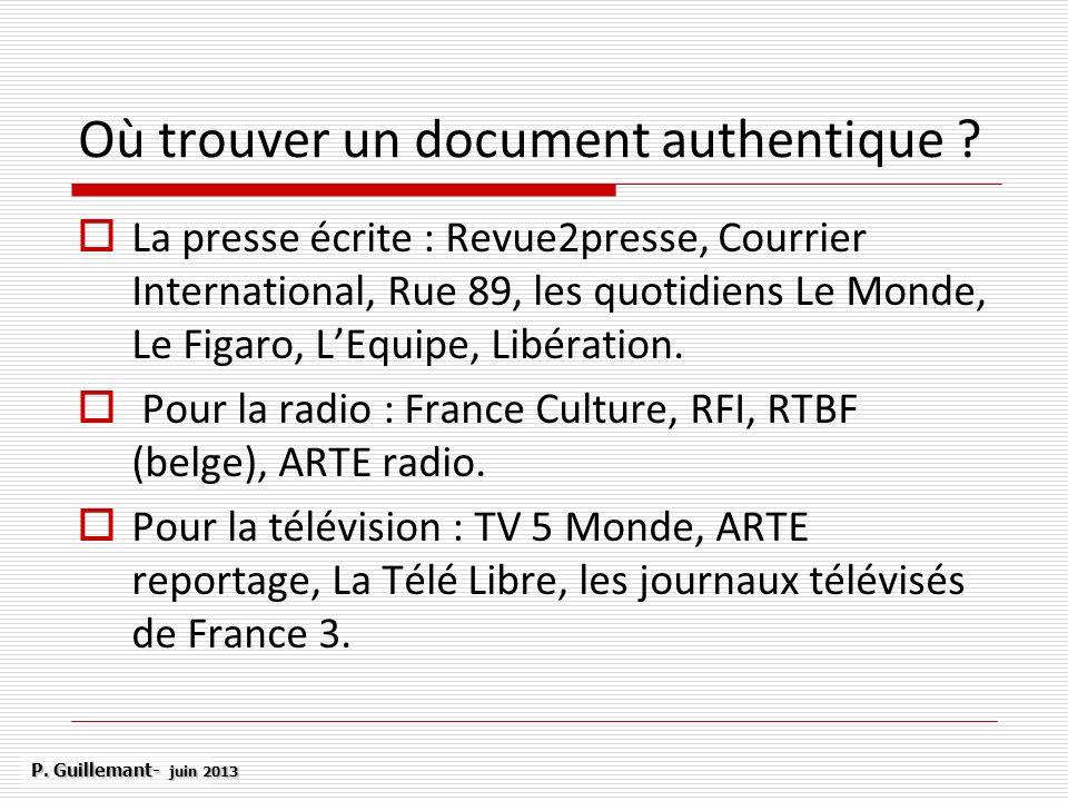La presse écrite : Revue2presse, Courrier International, Rue 89, les quotidiens Le Monde, Le Figaro, LEquipe, Libération. Pour la radio : France Cultu