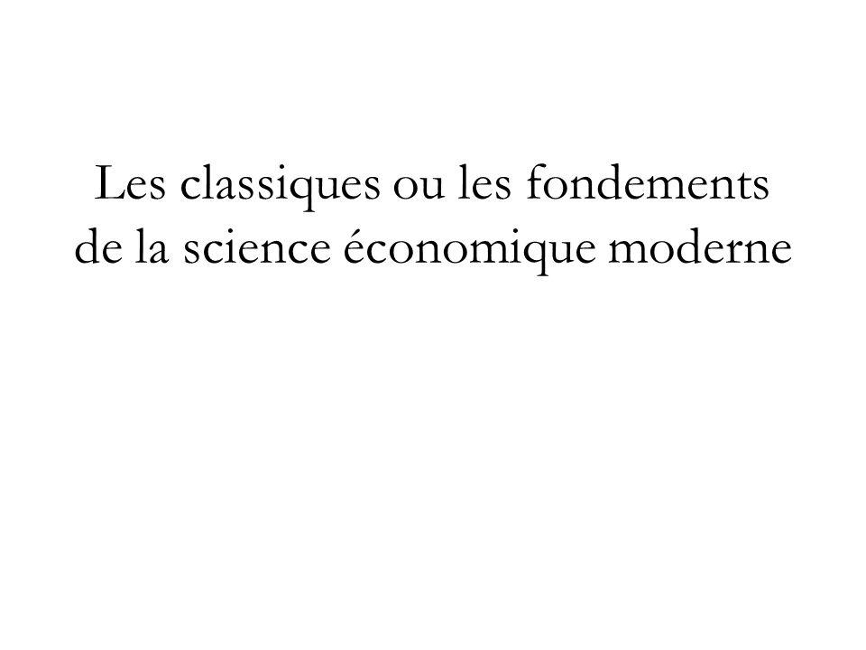 Les classiques ou les fondements de la science économique moderne