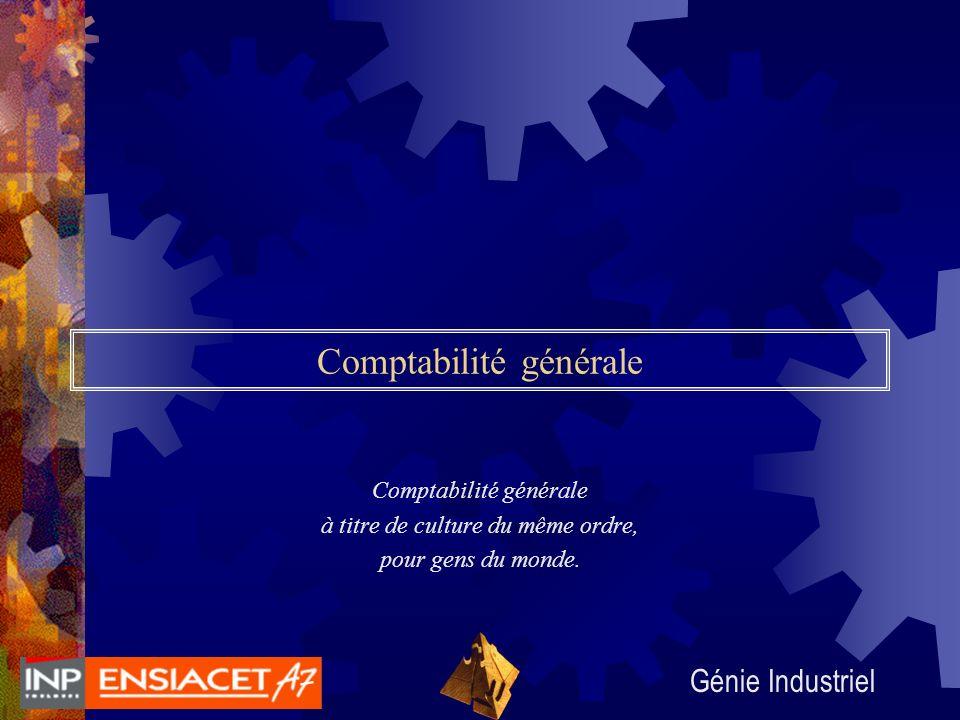 Génie Industriel Comptabilité générale à titre de culture du même ordre, pour gens du monde.