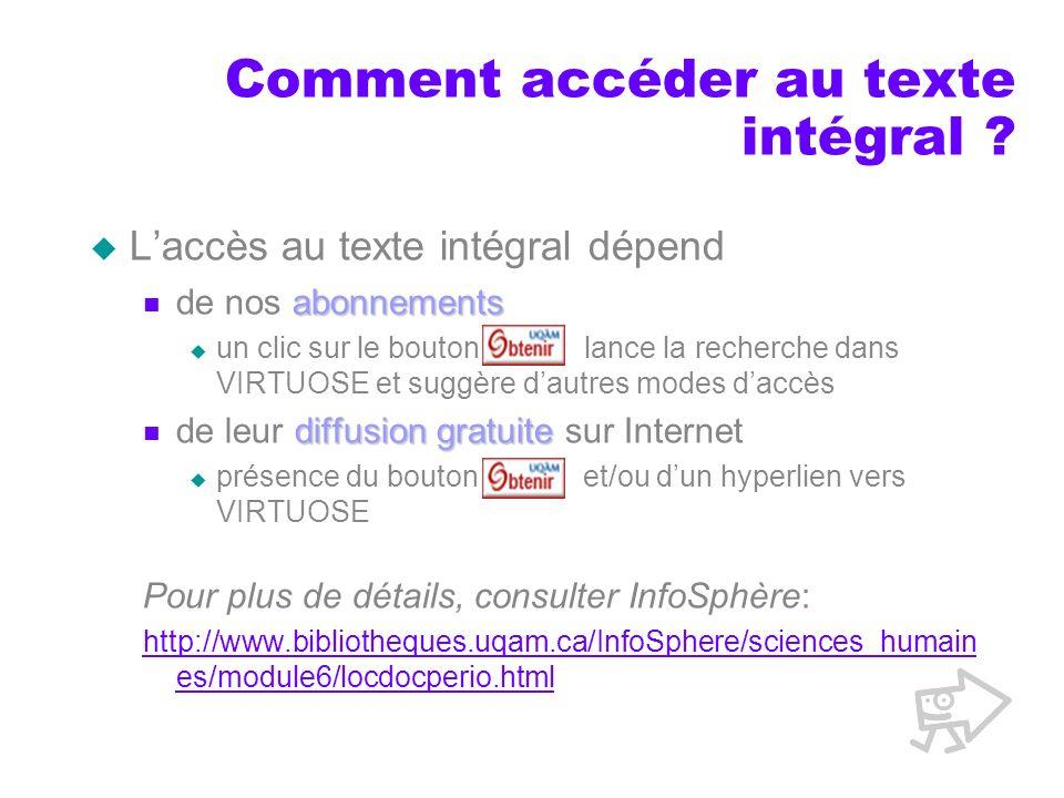 Comment accéder au texte intégral ? Laccès au texte intégral dépend abonnements de nos abonnements un clic sur le bouton lance la recherche dans VIRTU