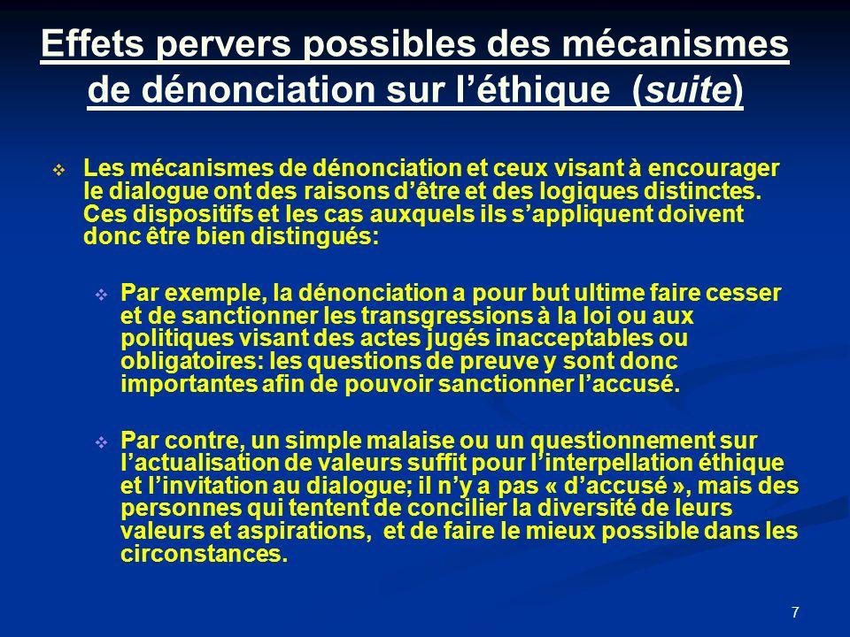 7 Effets pervers possibles des mécanismes de dénonciation sur léthique (suite) Les mécanismes de dénonciation et ceux visant à encourager le dialogue ont des raisons dêtre et des logiques distinctes.