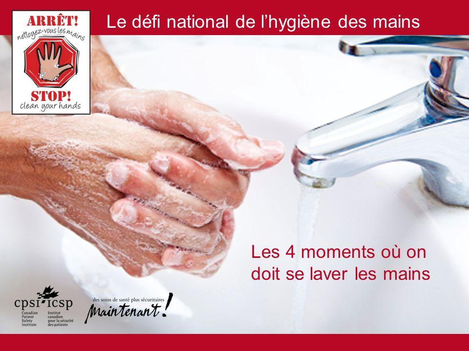 Le défi national de lhygiène des mains Les 4 moments où on doit se laver les mains