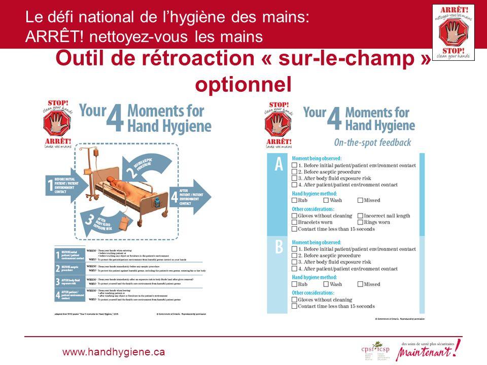 Le défi national de lhygiène des mains: ARRÊT! nettoyez-vous les mains Outil de rétroaction « sur-le-champ » optionnel www.handhygiene.ca