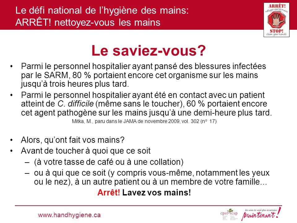 Le défi national de lhygiène des mains: ARRÊT! nettoyez-vous les mains Le saviez-vous? Parmi le personnel hospitalier ayant pansé des blessures infect