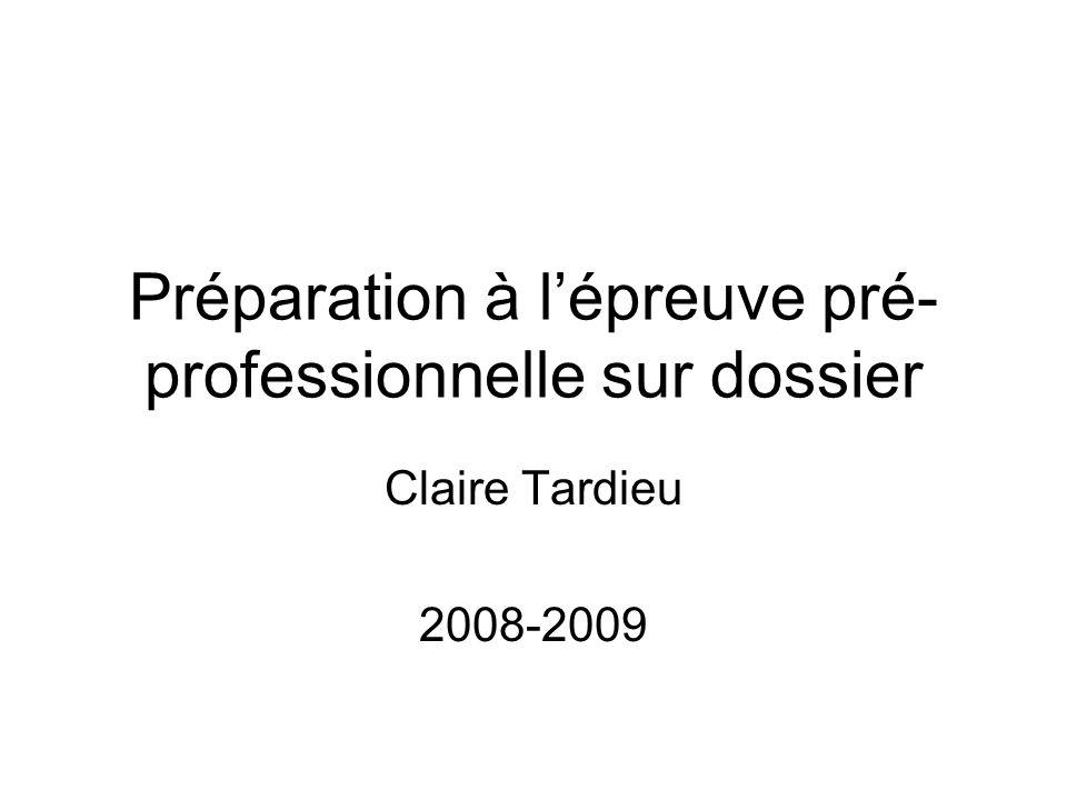 Préparation à lépreuve pré- professionnelle sur dossier Claire Tardieu 2008-2009