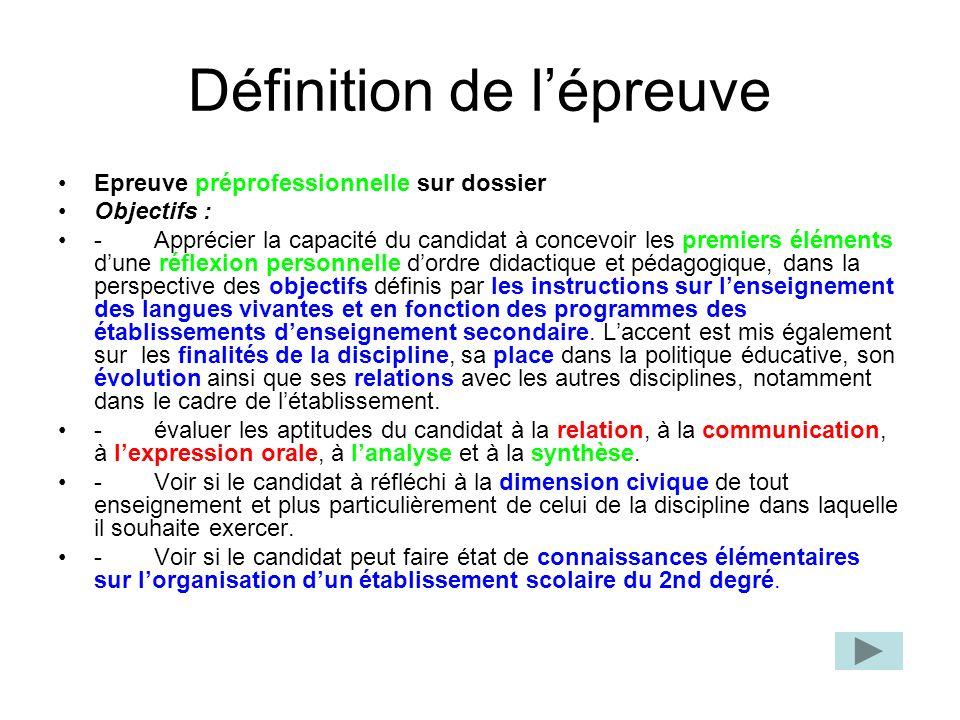 Définition de lépreuve Epreuve préprofessionnelle sur dossier Objectifs : -Apprécier la capacité du candidat à concevoir les premiers éléments dune ré