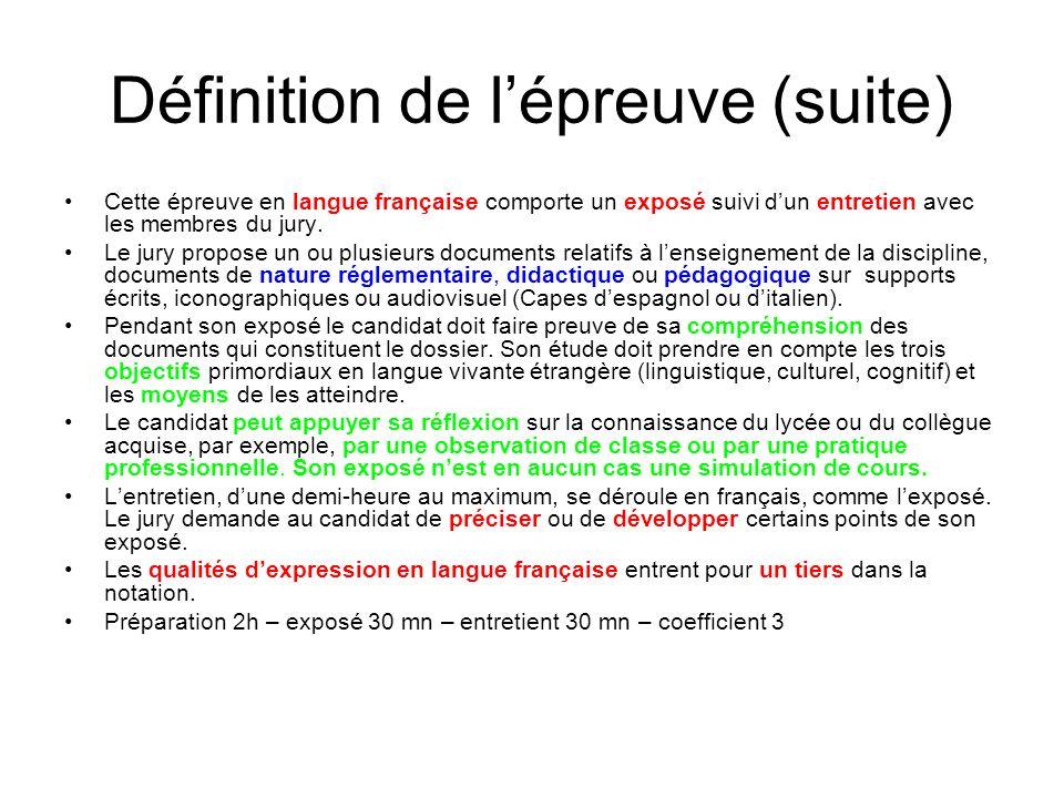 Définition de lépreuve (suite) Cette épreuve en langue française comporte un exposé suivi dun entretien avec les membres du jury. Le jury propose un o