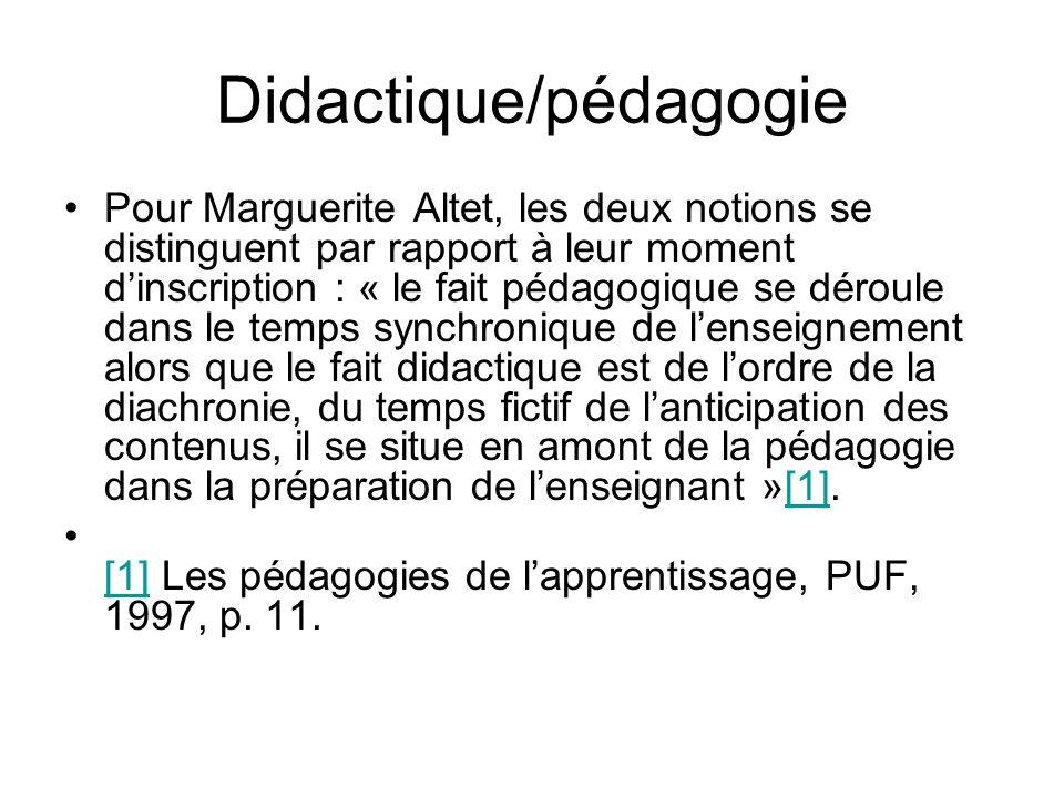 Didactique/pédagogie Pour Marguerite Altet, les deux notions se distinguent par rapport à leur moment dinscription : « le fait pédagogique se déroule