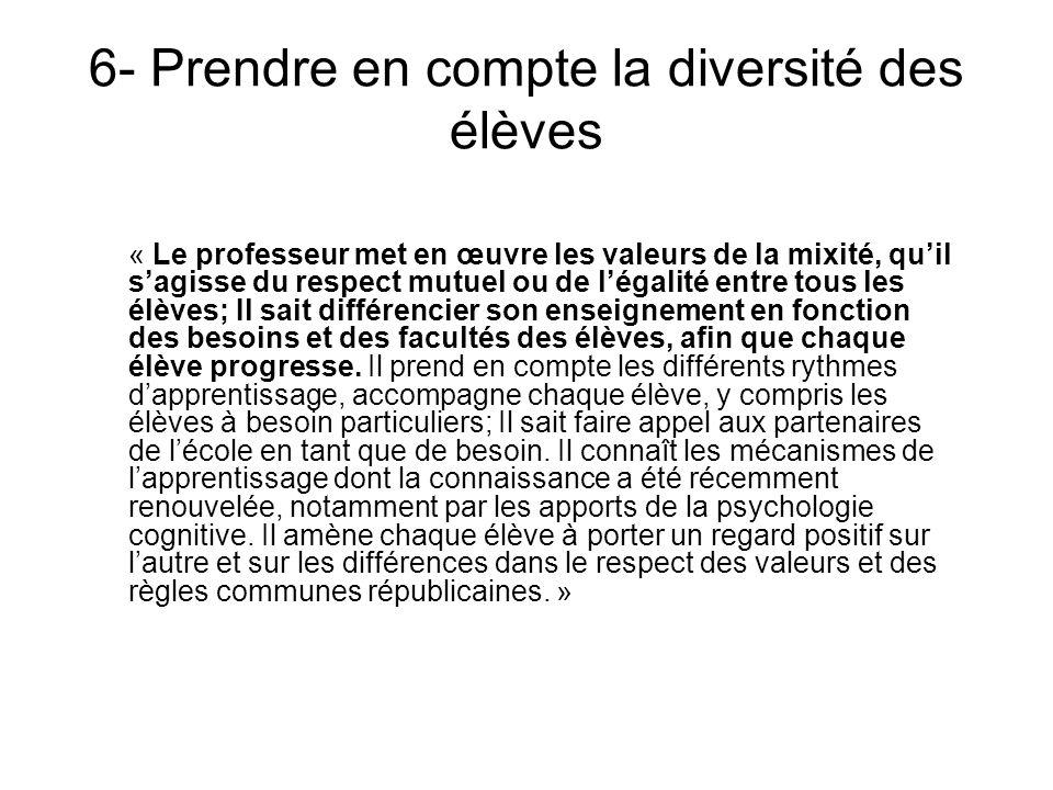 6- Prendre en compte la diversité des élèves « Le professeur met en œuvre les valeurs de la mixité, quil sagisse du respect mutuel ou de légalité entr
