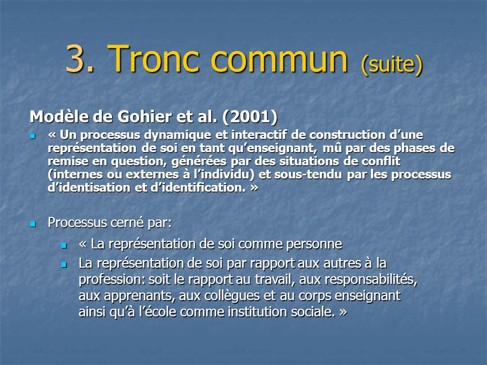 3. Tronc commun (suite) Modèle de Gohier et al.
