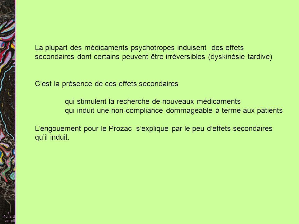 La plupart des médicaments psychotropes induisent des effets secondaires dont certains peuvent être irréversibles (dyskinésie tardive) Cest la présenc