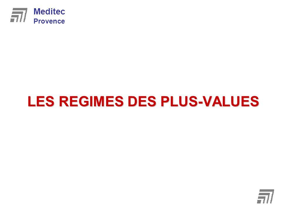 LES REGIMES DES PLUS-VALUES Meditec Provence