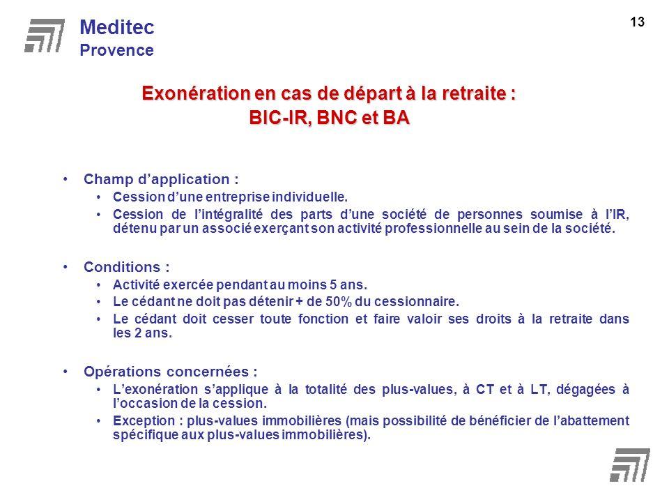 Exonération en cas de départ à la retraite : BIC-IR, BNC et BA Champ dapplication : Cession dune entreprise individuelle. Cession de lintégralité des