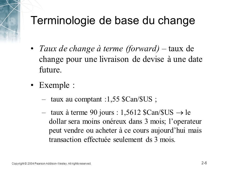 Copyright © 2004 Pearson Addison-Wesley. All rights reserved. 2-37 Avenir des régimes de change