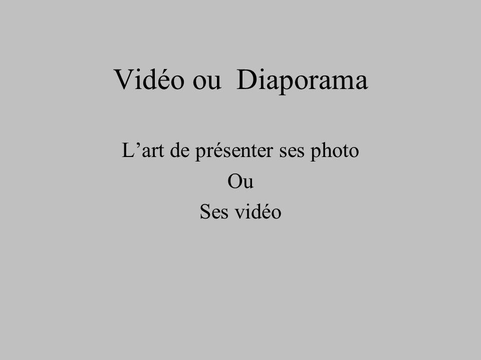 Vidéo ou Diaporama Lart de présenter ses photo Ou Ses vidéo