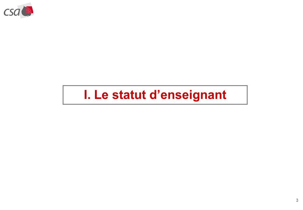 3 I. Le statut denseignant