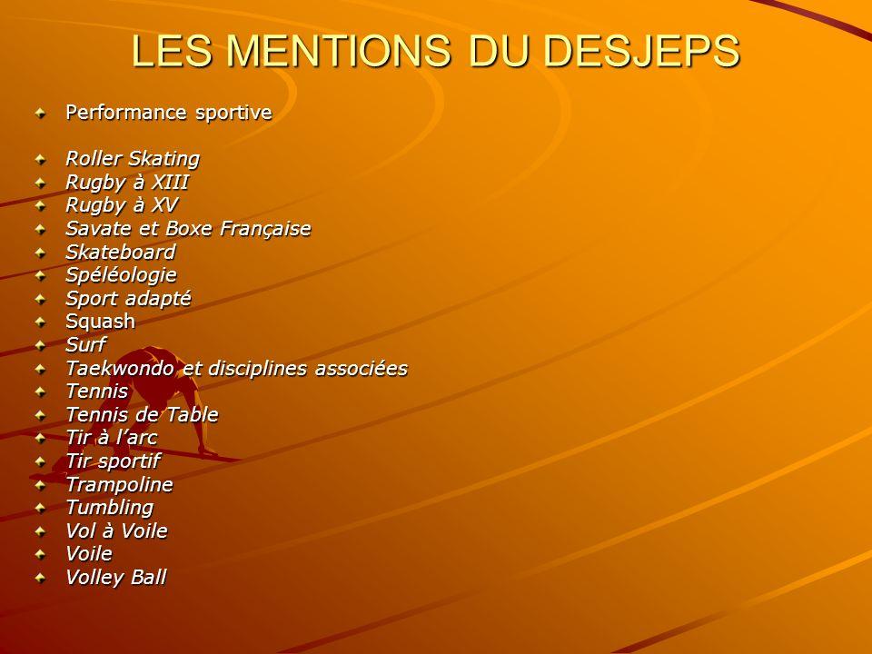 LES MENTIONS DU DESJEPS Performance sportive Roller Skating Rugby à XIII Rugby à XV Savate et Boxe Française SkateboardSpéléologie Sport adapté Squash