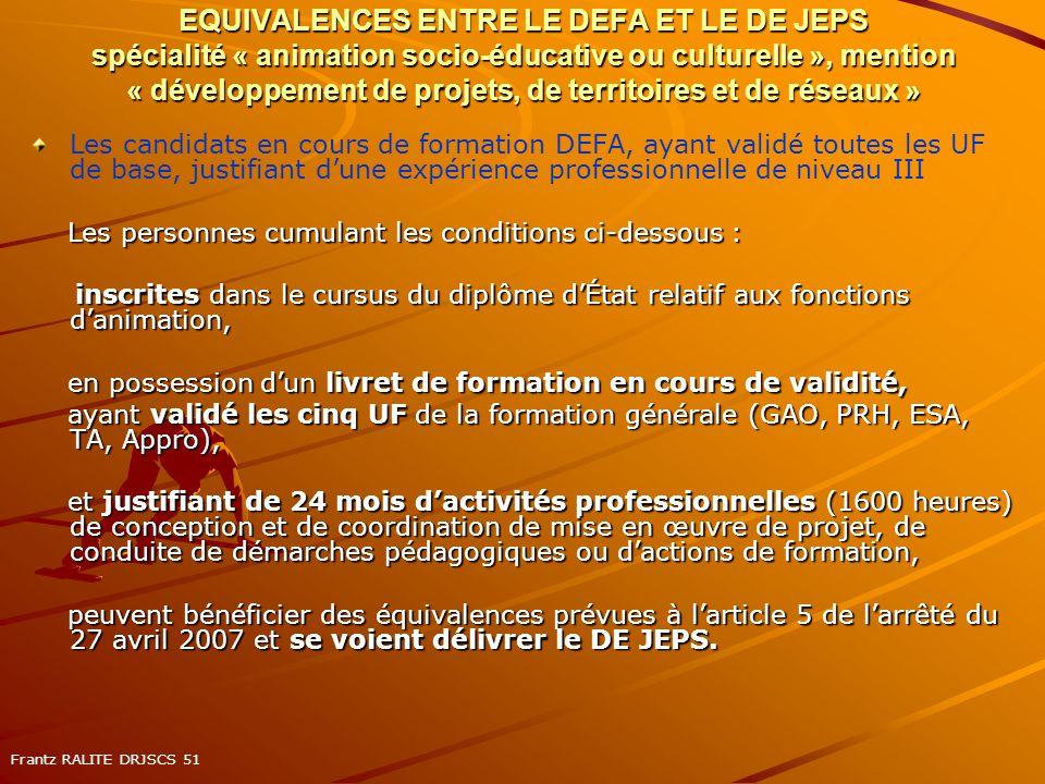 EQUIVALENCES ENTRE LE DEFA ET LE DE JEPS spécialité « animation socio-éducative ou culturelle », mention « développement de projets, de territoires et